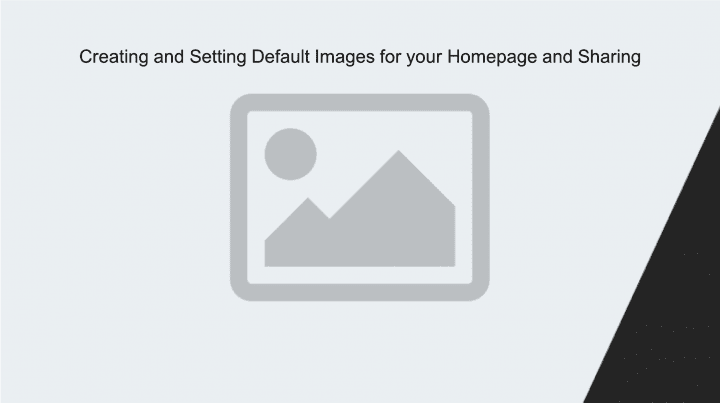 Creating and Setting Default Images for your Homepage and Sharing