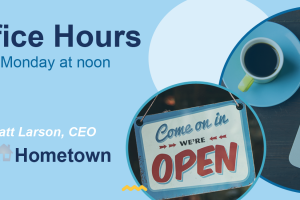 The words office hours, every Monday at noon, with Matt Larson, CEO Our Hometown on a light blue background with 2 image accents in circle frames.