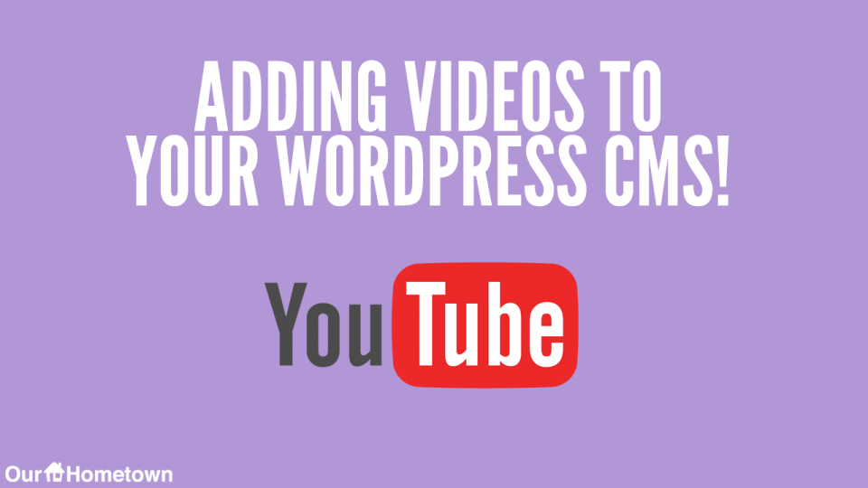 Adding Videos to WordPress
