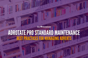 Best Practices for Managing Adverts with AdRotate Pro