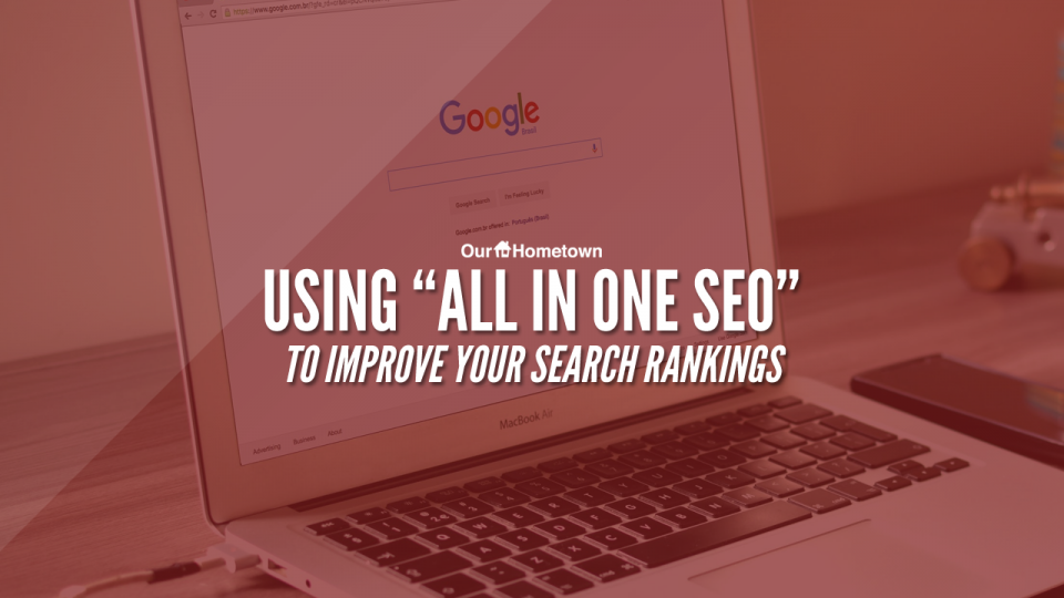 "Using ""All in One SEO"" to improve your search rankings"
