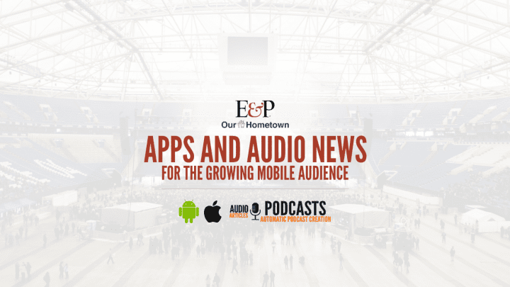 E&P Webinar: Apps and Audio News for the Growing Mobile Audience