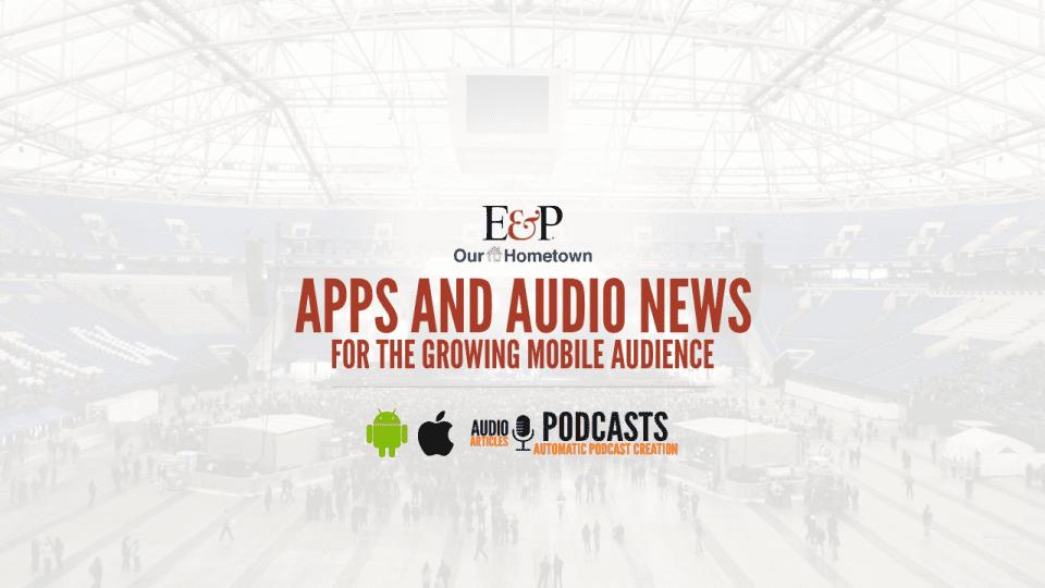 E&P Webinar Recap – Apps and Audio News for Mobile Readers