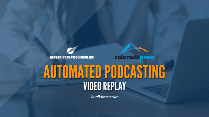 Automated Podcasting with the Colorado & Kansas Press Associations
