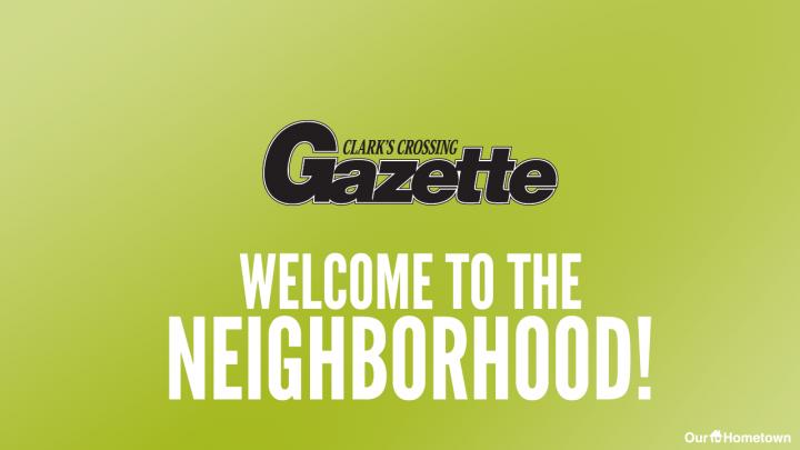 Welcome to the Neighborhood: Clark's Crossing Gazette!