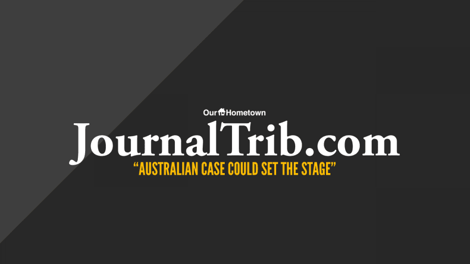 "JournalTrib.com: ""Australian case could set the stage"""