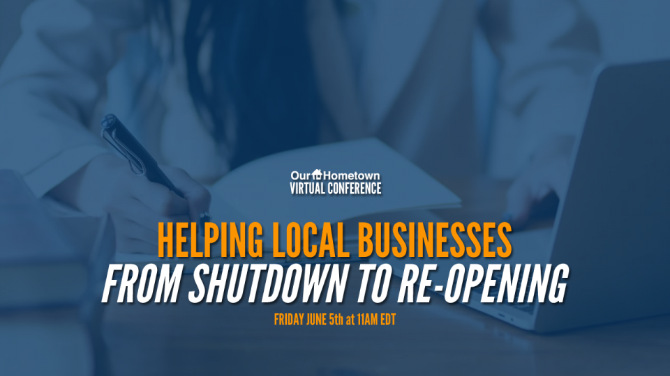 Virtual Conference: Helping Local Businesses from Shutdown to Re-Opening