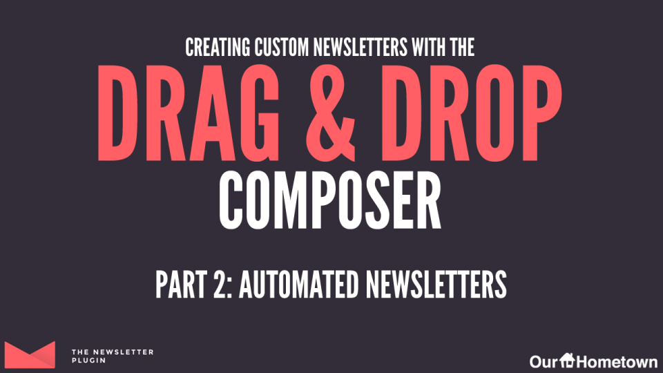 Using the Drag & Drop Composer with Automated Newsletters