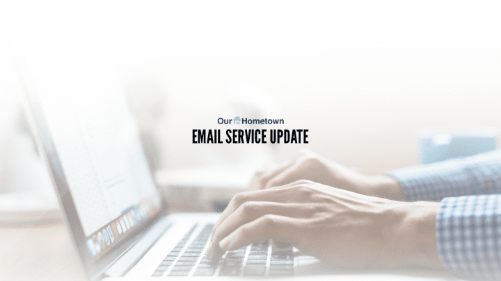 Our-Hometown Email Service Update