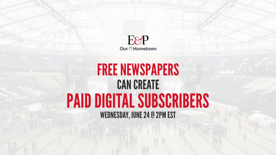 E&P Reports: Free Papers CAN Create Digital PAID Subscribers