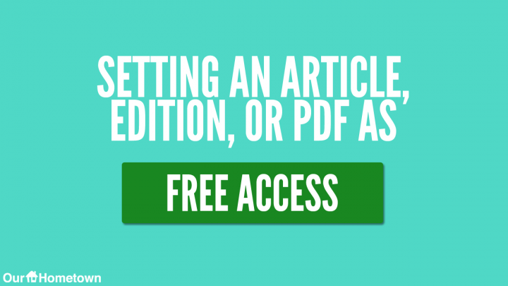 Setting an Article, Edition, or PDF to Free Access