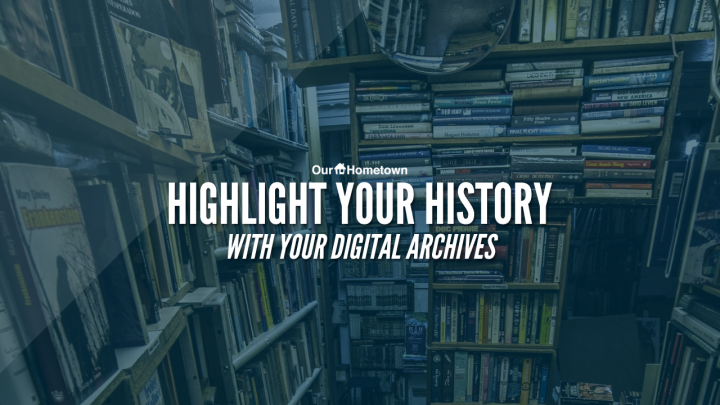 Highlight Local History within your Archives
