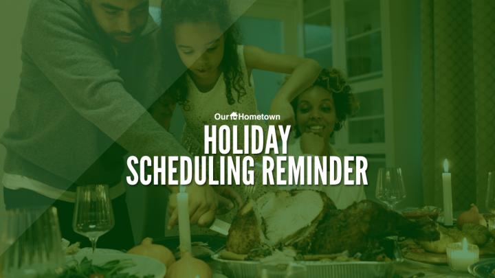 Holiday Scheduling Reminder
