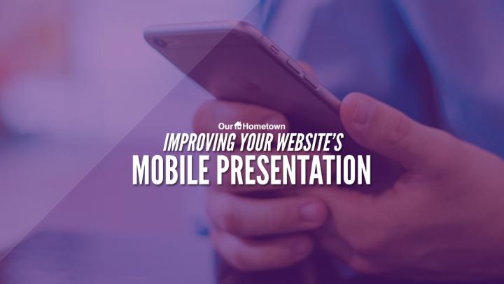 Tips for Improving Mobile Presentation of your Website