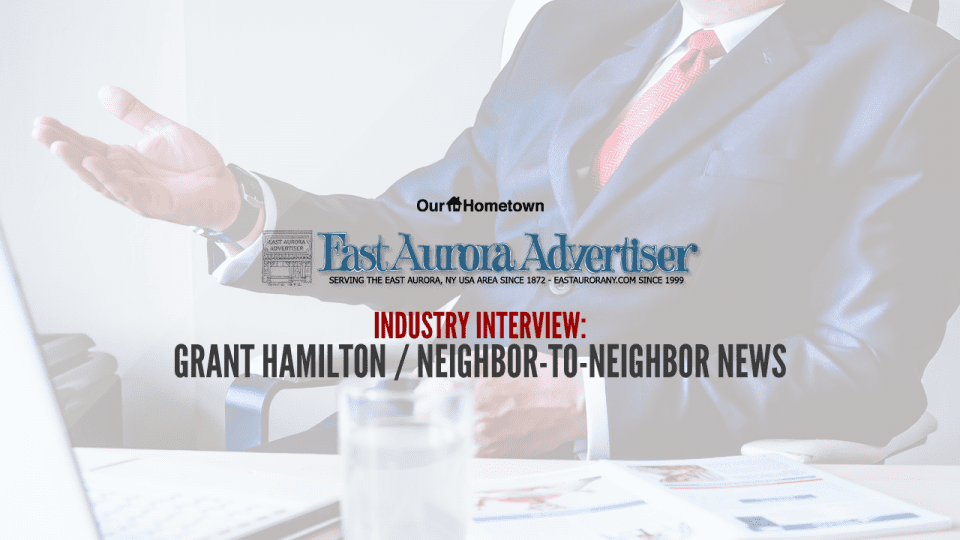 Industry Interview with Grant Hamilton of Neighbor-to-Neighbor News
