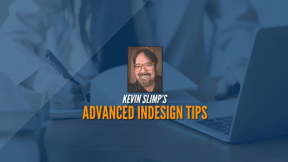 Kevin Slimp's Advanced InDesign Tips