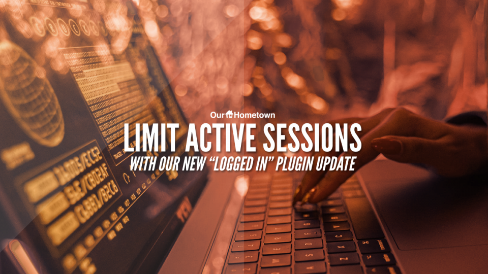 "Limit active sessions with our new ""Logged In"" feature!"