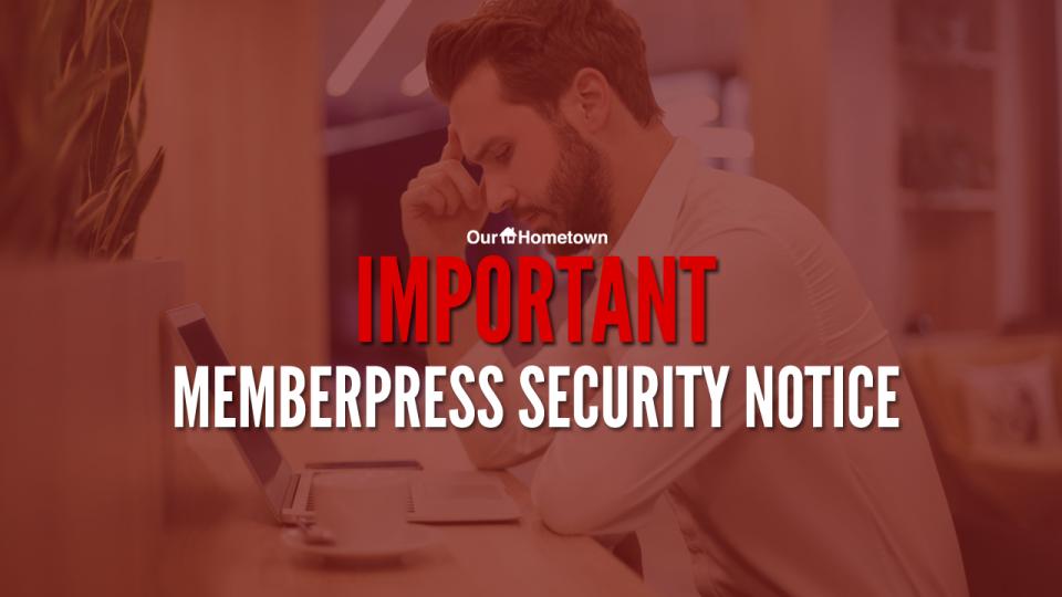 REMINDER: MemberPress Security Notice
