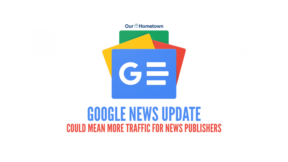 News Brief: Google News update could mean more traffic for newspapers
