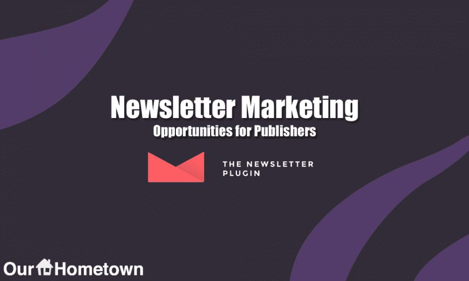 Newsletter Marketing Opportunities for Publishers