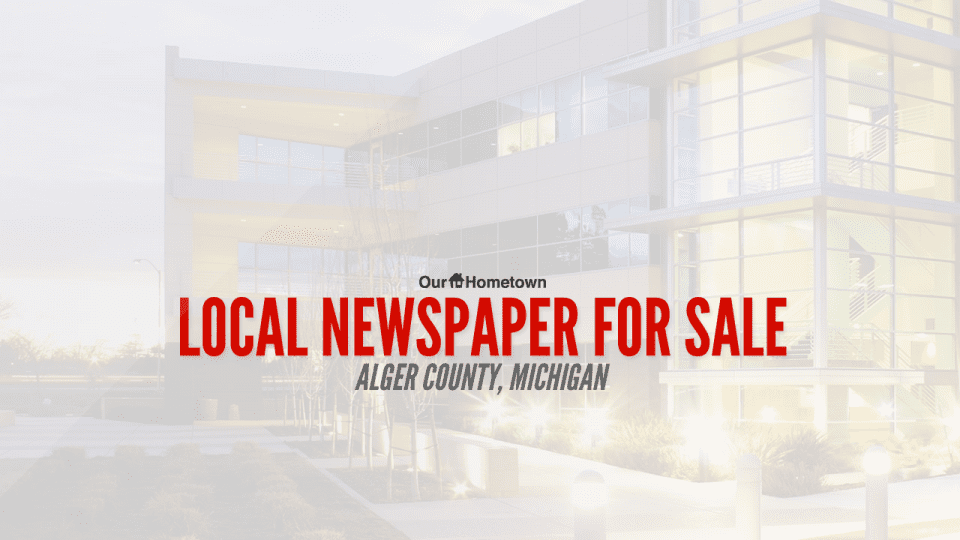 Local newspaper for sale in Alger County, Michigan