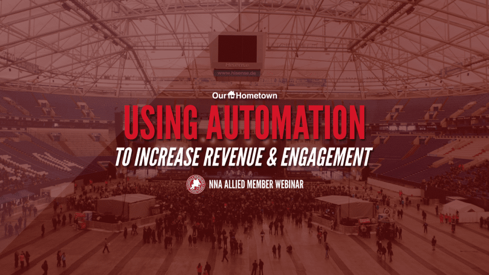 OHT & NNA: Using Automation to Increase Audience Revenue and Engagement