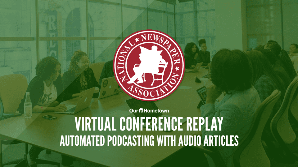Automated Podcasting with Audio Articles – NNA Webinar Recap