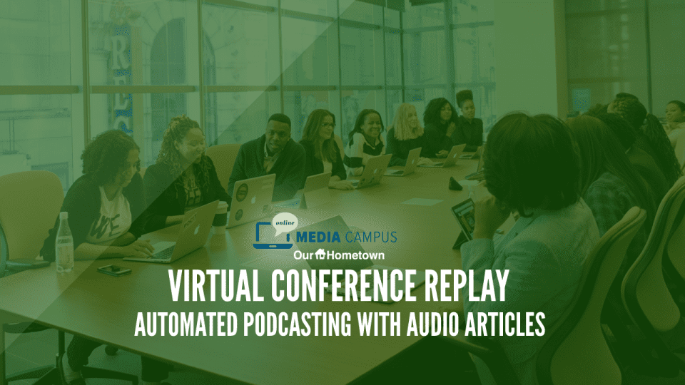 OMC Webinar Replay: Automated Podcasting with Audio Articles