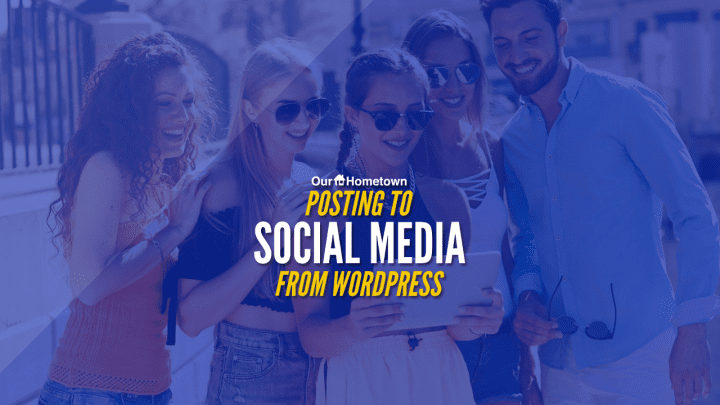 Announcement: Posting to Social Media from WordPress