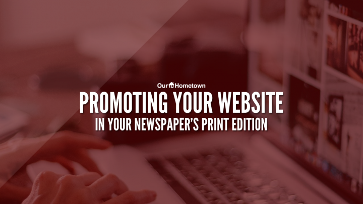 Tips for Promoting Your Website in the Print Edition