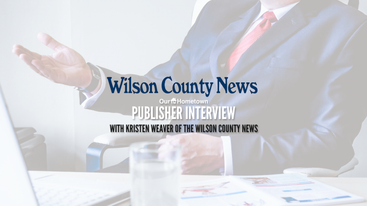 Publisher Interview with Kristen Weaver of the Wilson County News!