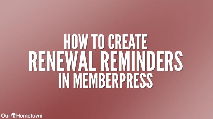 Creating Renewal Reminders in Memberpress