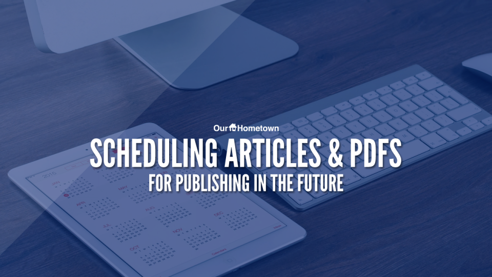 Scheduling Articles & PDFs to Publish in the Future