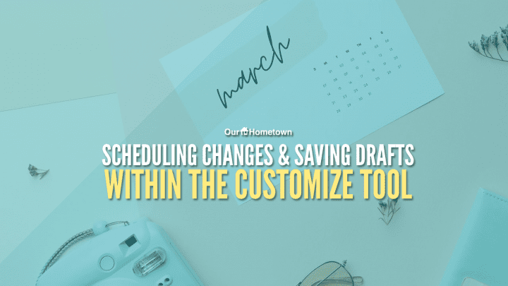 Scheduling changes in the Customize tool