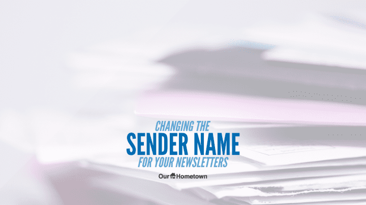 """Changing the """"Sender Name"""" for your Newsletter"""