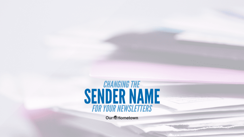 "Changing the ""Sender Name"" for your Newsletter"