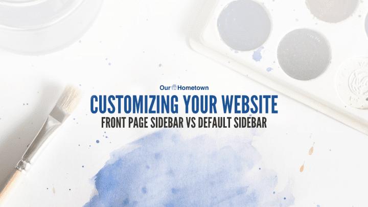 Customizing your sidebar: Default Sidebar vs Front Page Sidebar