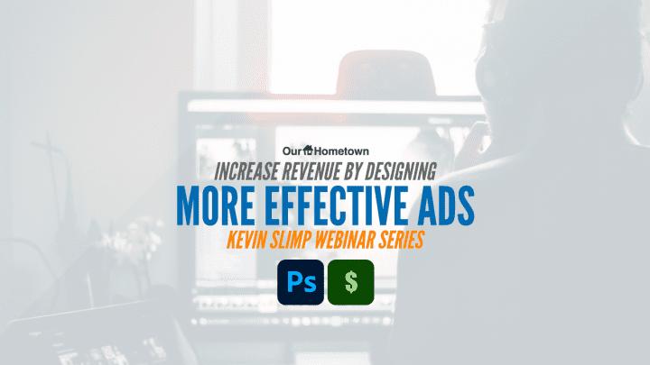Kevin Slimp: Increase Revenue by Designing More Effective Ads