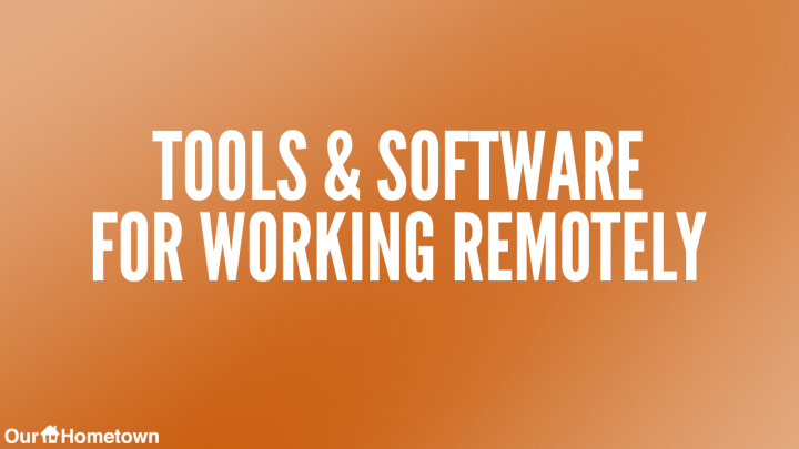 Tools & Software for Working Remotely