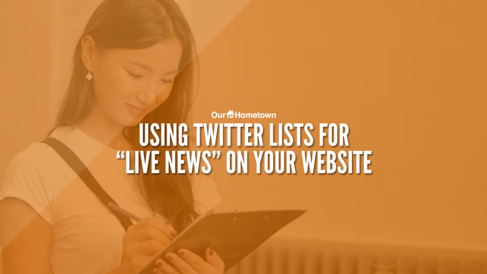 """Using Twitter Lists for """"Live News"""" on your Website"""