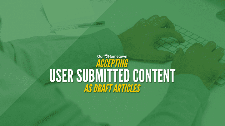 Accepting User Generated Content as Draft Articles