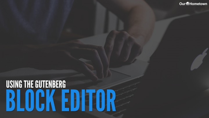 Using the Gutenberg Block Editor