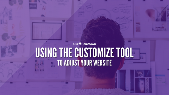 Using the Customize Tool to Adjust Your Website