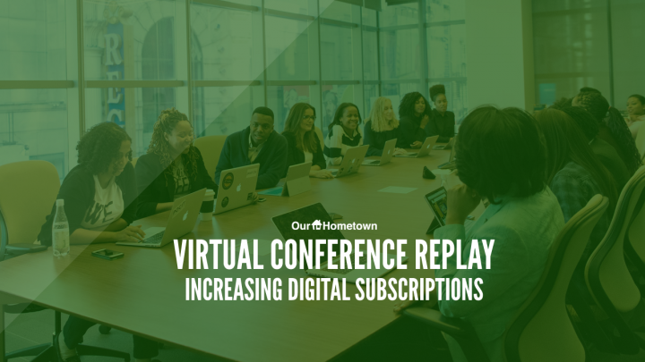 Virtual Conference Replay: Increasing Digital Subscriptions