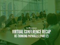 Virtual Conference Replay: Re-Thinking Paywalls (Part 2)