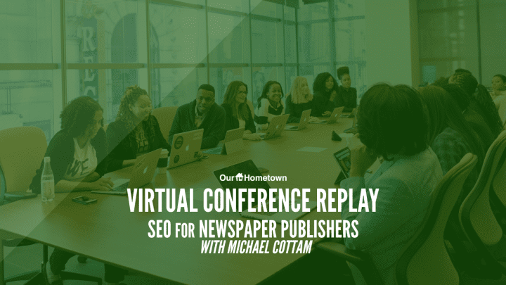 Virtual Conference Recap: SEO for Newspaper Publishers