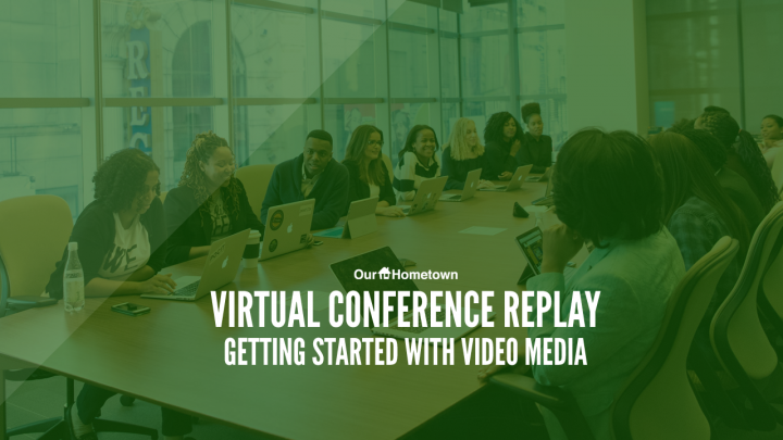 Virtual Conference Replay: Getting Started in Video