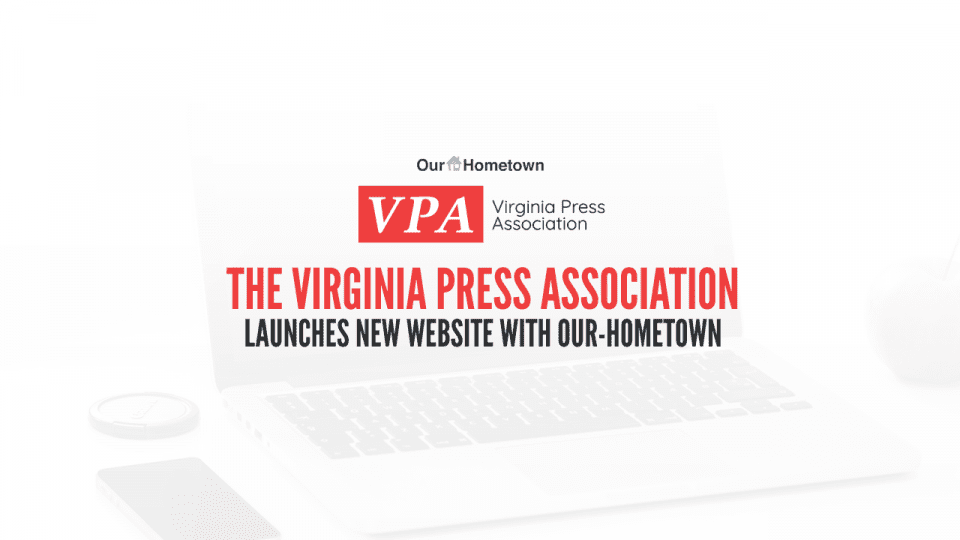 The Virginia Press Association launches new website with Our-Hometown!